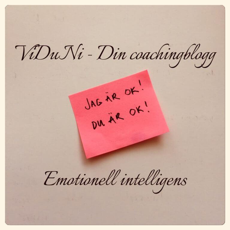 Emotionell intelligens kan sammanfattas med dessa ord, jag är ok du är ok