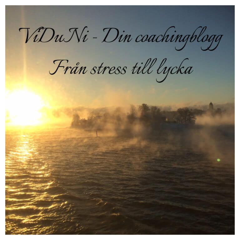 Från stress till lycka, dimman har lättat, härligt.