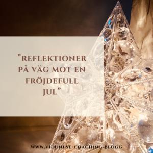 Reflektioner på väg mot en fröjdefull jul